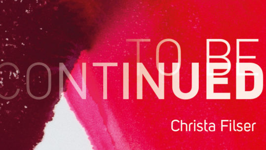 Ausstellung: Christa Filser - to be continued