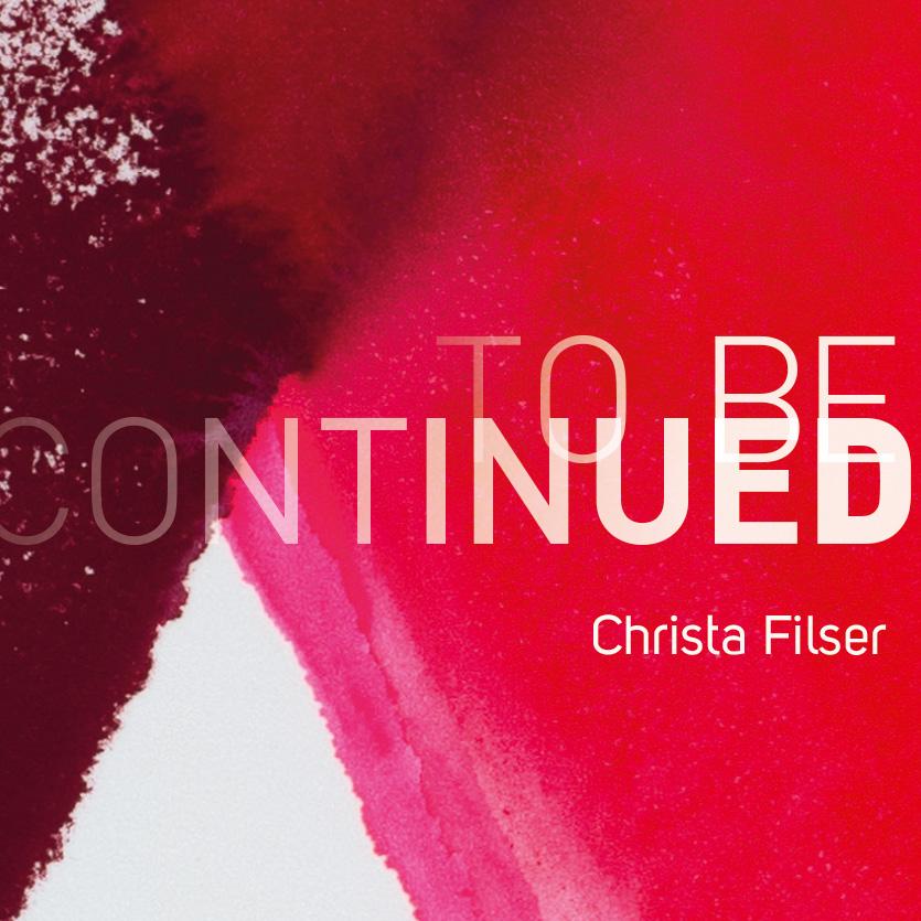 Ausstellung: Christa Filser - to be continued